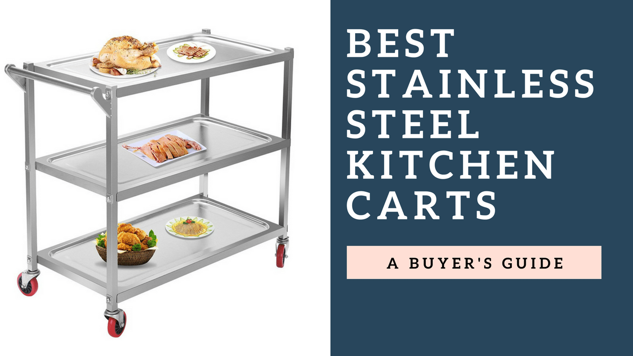 Best Stainless Steel Kitchen Carts In 2017 Review