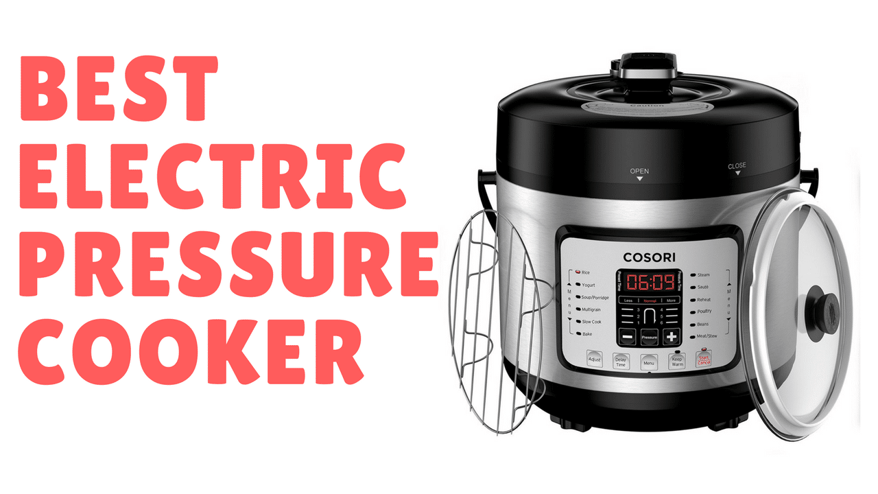 Best Electric Pressure Cookers 2017 Reviews