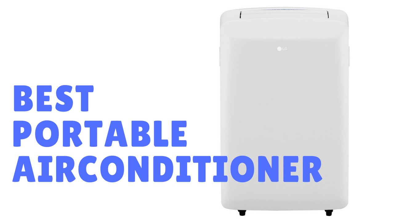 The Best Portable Air Conditioners In 2017 Reviews